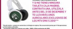Caja Madrid regala auriculares de los MTV EMA